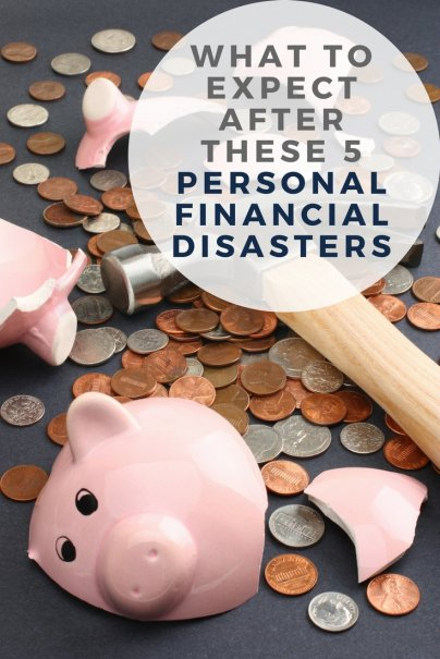 What to Expect After These 5 Personal Financial Disasters