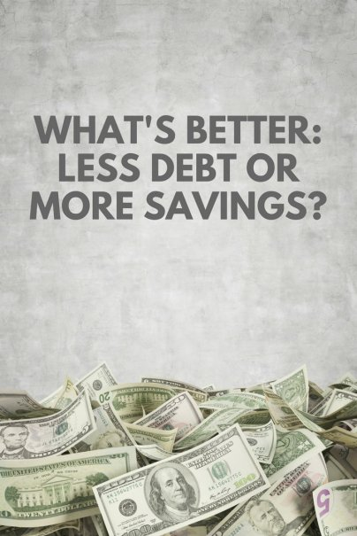What's Better: Less Debt or More Savings?