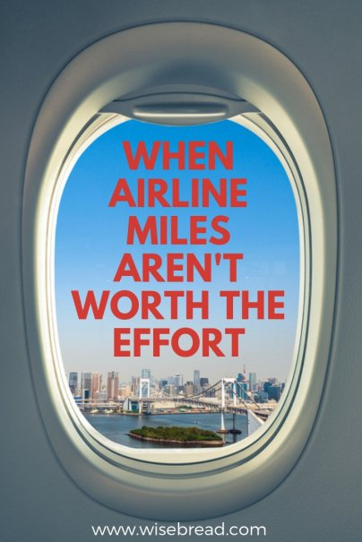 When Airline Miles Aren't Worth the Effort