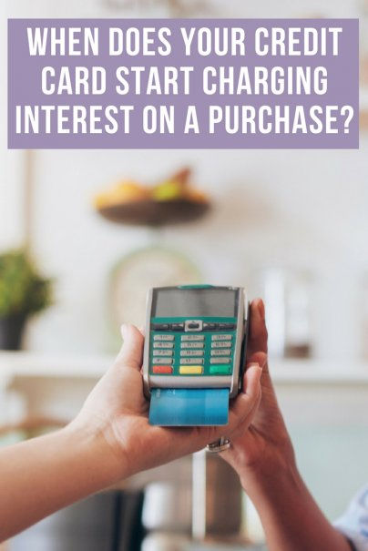 When Does Your Credit Card Start Charging Interest on a Purchase?