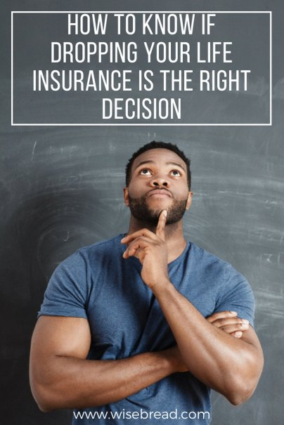 When Dropping Your Life Insurance Is the Right Decision