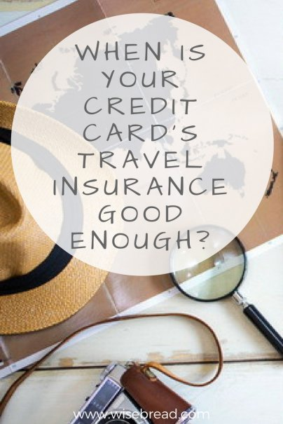 When Is Your Credit Card's Travel Insurance Good Enough?