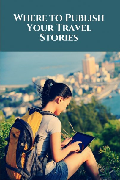 Where to Publish Your Travel Stories