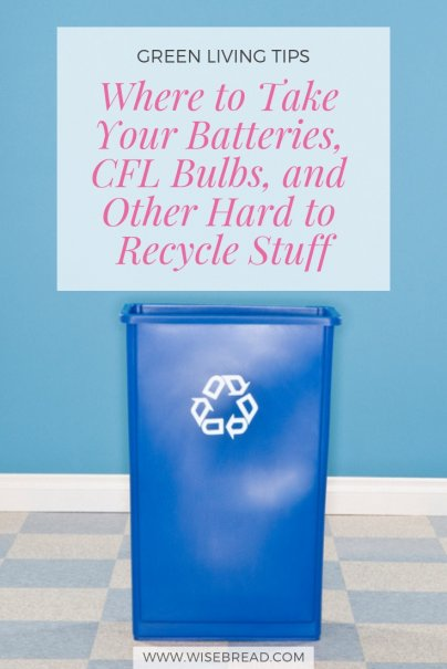 Where to Take Your Batteries, CFL Bulbs, and Other Hard-to-Recycle Stuff