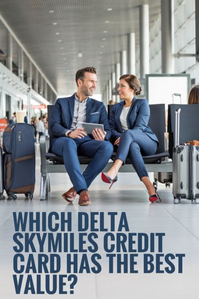Which Delta SkyMiles Credit Card Has the Best Value?