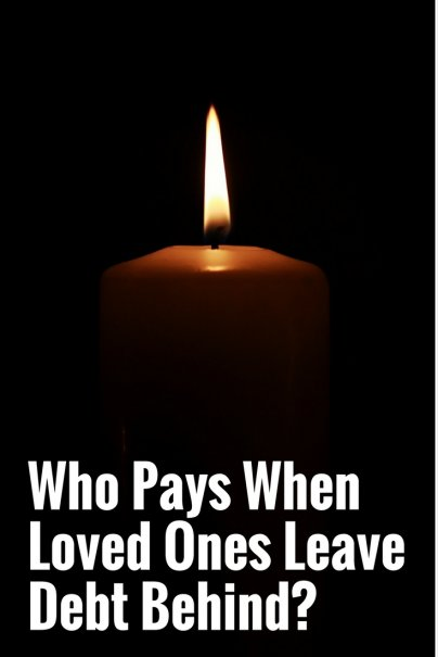Who Pays When Loved Ones Leave Debt Behind?