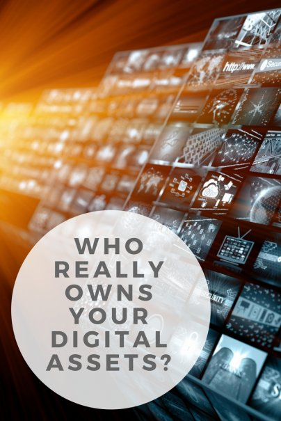 Who Really Owns Your Digital Assets?