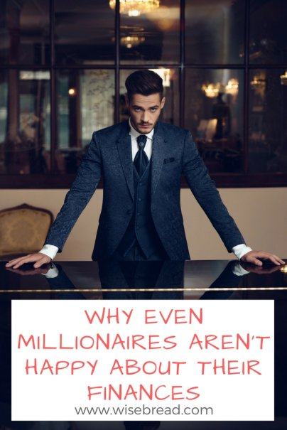 Why Even Millionaires Aren't Happy About Their Finances