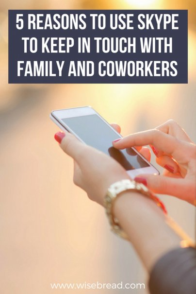 Why I Love Using Skype to Keep in Touch With Family and Coworkers