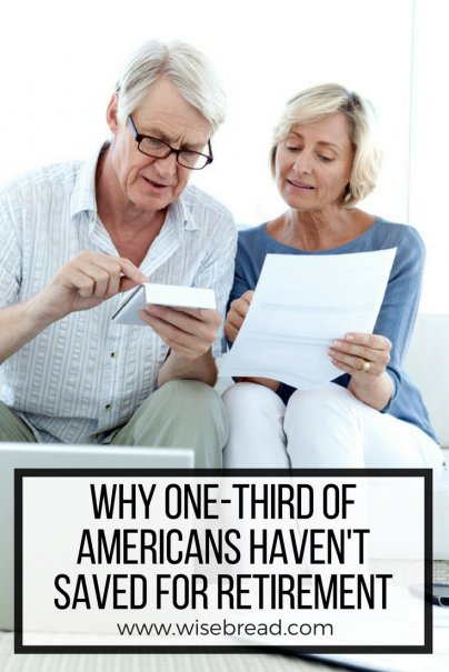 Why One-Third of Americans Haven't Saved for Retirement