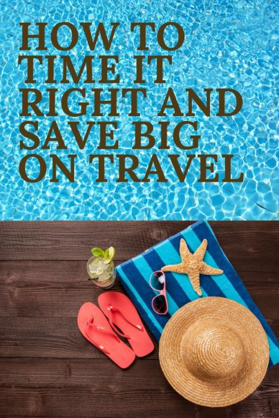 Why Timing Is Everything When Saving Money on Travel