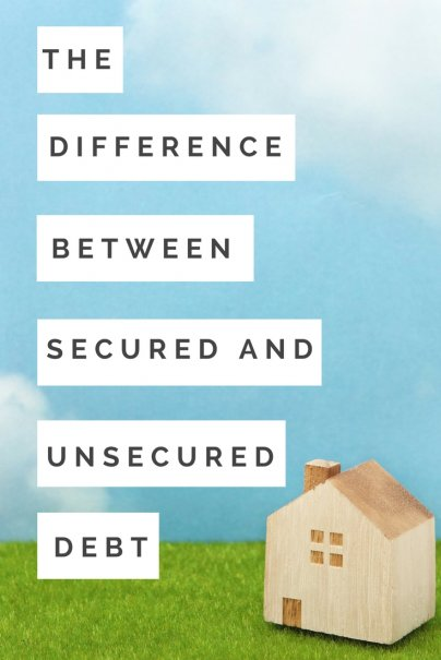 Why You Need to Know the Difference Between Secured and Unsecured Debts