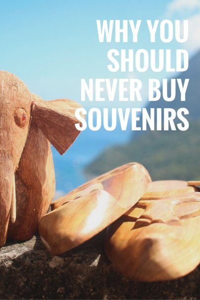 Why You Should Never Buy Souvenirs