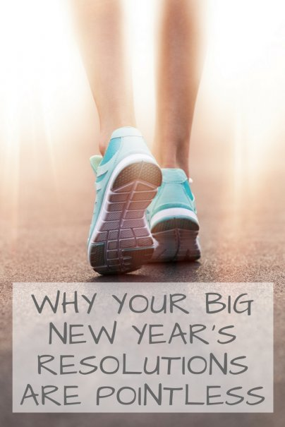 Why Your Big New Year's Resolutions Are Pointless