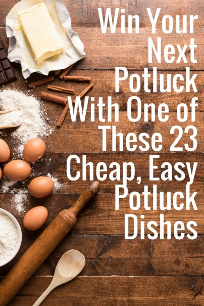 Win Your Next Potluck With One of These 23 Cheap, Easy Potluck Dishes