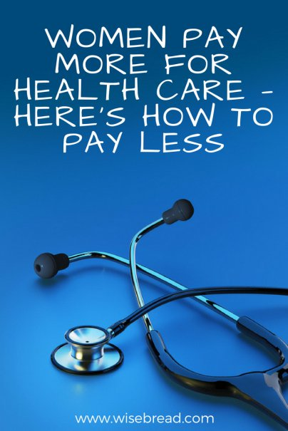 Women Pay More for Health Care — Here's How to Pay Less