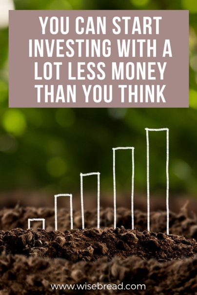 You Can Start Investing With a Lot Less Money Than You Think
