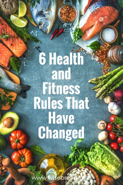 You're Doing It Wrong: 6 Health and Fitness Rules That Have Changed