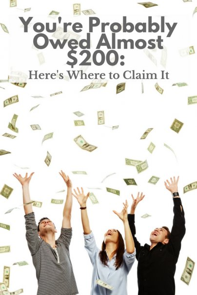 You're Probably Owed Almost 200 Dollars: Heres Where to Claim It