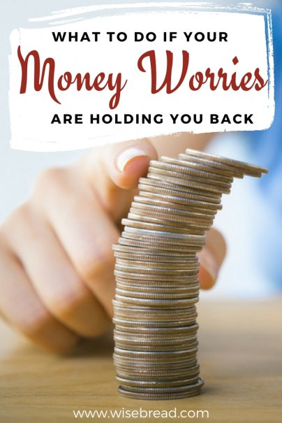 Your Money Worries Are Holding You Back — Here's What to Do
