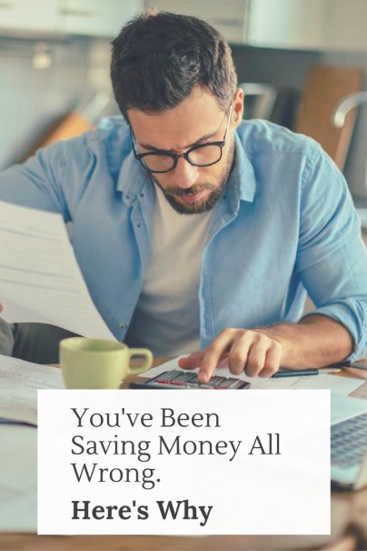 You've Been Saving Money All Wrong. Here's Why