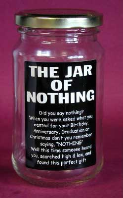 Jar of nothing.  That's right, I said nothing.